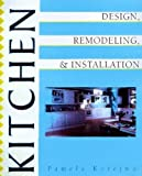 img - for Kitchen Design, Installation and Remodeling by Pamela L. Korejwo (1998-10-03) book / textbook / text book
