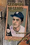 img - for Glimpses Of Glory: A Forgotten Pitcher's Journey to the Big and Beyond by Ron Gawthorp (2012-08-21) book / textbook / text book