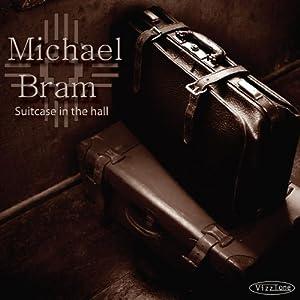 Michael Bram - Suitcase In The Hall - Jason Mraz - Dave Gross - Cindy Cashdollar - Ryan Adams & The Cardinals