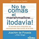 img - for No te Comas el Marshmallow...  Todavia! [Don't Eat the Marshmallow...Yet!] book / textbook / text book