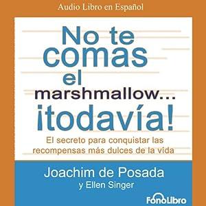 No te Comas el Marshmallow... ¡Todavia! [Don't Eat the Marshmallow...Yet!] Audiobook