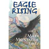 Eagle Rising (Passenger to Paradise) ~ Mary Montague Sikes