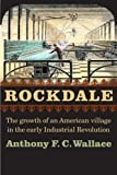 Rockdale: The Growth of an American Village in the Early Industrial Revolution (0803298536) by Anthony F. C. Wallace