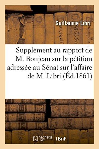 Supplément Au Rapport de M. Bonjean Sur La Pétition Adressée Au Sénat (Histoire)  [Libri-G] (Tapa Blanda)