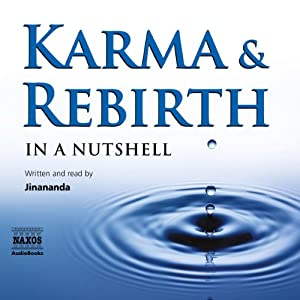Karma and Rebirth - in a Nutshell | [Jinananda]