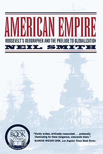American Empire: Roosevelt's Geographer and the Prelude to Globalization