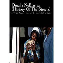 Omaha NeBlastya (History Of Tha Streetz: North Omaha)