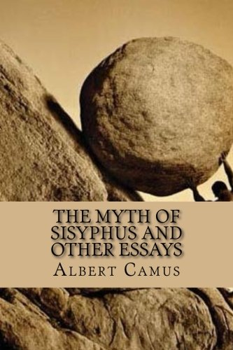 the-myth-of-sisyphus-and-other-essays