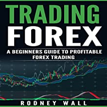 Trading Forex: A Beginners Guide to Profitable Forex Trading | Livre audio Auteur(s) : Rodney Wall Narrateur(s) : Craig Beck