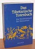 Das tibetanische Totenbuch: Ein Weisheitsbuch der Menschheit (3530880019) by W Y Evans-Wentz