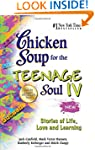 Chicken Soup for the Teenage Soul IV:...
