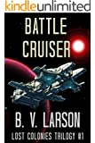 Battle Cruiser (Lost Colonies Trilogy Book 1)