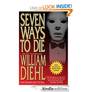 Seven Ways to DIe - William Diehl ,Kenneth Atchity