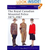 Royal Canadian Mounted Police, 1873-1987 (Men-At-Arms Series, 197)
