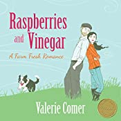 Raspberries and Vinegar: A Farm Fresh Romance Book 1 | Valerie Comer