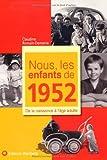 echange, troc Claudine Romain-Demanie - Nous, les Enfants de 1952