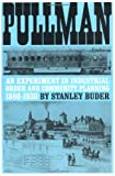 img - for Pullman: An Experiment in Industrial Order and Community Planning, 1880-1930 (Urban Life in America) book / textbook / text book