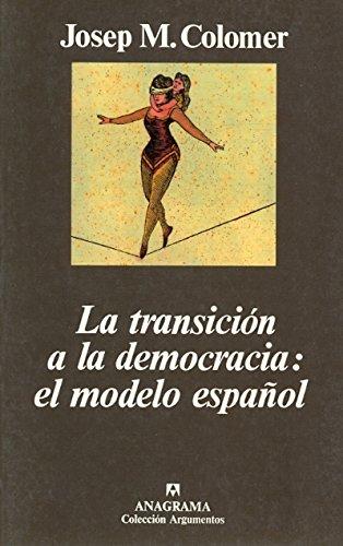 La transición de la democracia: el modelo español (Argumentos)