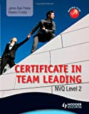 Level 2 NVQ Certificate in Team Leading (QCF) (Nvq Level 2)