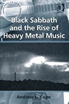 Black Sabbath and the Rise of Heavy Metal Music (Ashgate Popular and Folk Music Series)