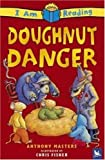 Doughnut Danger (I Am Reading) (0753458217) by Masters, Anthony