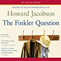 Finkler Question (       UNABRIDGED) by Howard Jacobson Narrated by Steven Crossley