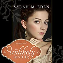 An Unlikely Match Audiobook by Sarah M. Eden Narrated by Aubrey Warner