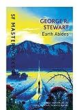 George.R. Stewart Earth Abides (S.F. MASTERWORKS)