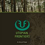 img - for Utopian Frontiers: A Story of Hope book / textbook / text book