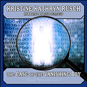 The Case of the Vanishing Boy: A Spade/Paladin Conundrum, Book 1 | [Kristine Kathryn Rusch]