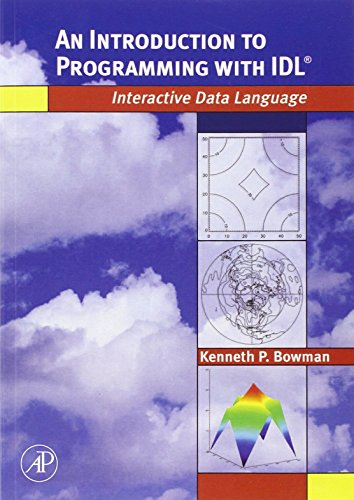 An Introduction to Programming with IDL: Interactive Data Language