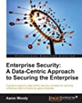Enterprise Security: A Data-Centric A...