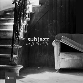 SubJazz Lo-Fi In Hi-Fi