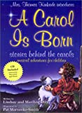 A Carol Is Born: Stories Behind the Carols