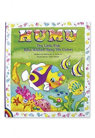 Humu, The Little Fish Who Wished Away His Colors (Humu: The Little Fish Who Wished Away His Colors)