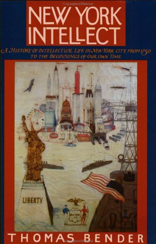 Image for New York Intellect: A History of Intellectual Life in New York City from 1750 to the Beginnings of Our Own Time