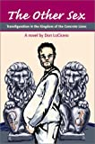 img - for The Other Sex: Transfiguration in the Kingdom of the Concrete Lions book / textbook / text book