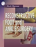 img - for Reconstructive Foot and Ankle Surgery with DVD-ROM, 1e book / textbook / text book