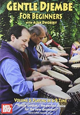 Gentle Djembe for Beginners, Volume 3 DVD Playing in 6/8 Time