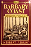 The Barbary Coast: An Informal History of the San Francisco Underworld (0880294280) by Herbert Asbury