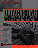 img - for Datacasting: How to Stream Databases over the Internet book / textbook / text book