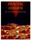 Fractal Cosmos: The Art of Mathematical Design (1569370648) by Jeff Berkowitz