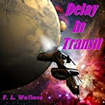 Delay in Transit | F. L. Wallace