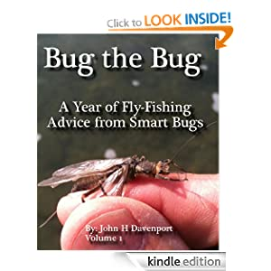Bug the Bug (A Year of Fly Fishing Advice From Smart Bugs and Flies) John H Davenport