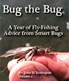 img - for Bug the Bug (A Year of Fly Fishing Advice From Smart Bugs and Flies) book / textbook / text book