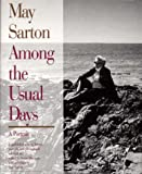 May Sarton Among the Usual Days:  A Portrait (0393034518) by May Sarton