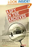A Spy in the Archives: A Memoir of Co...