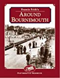 Francis Friths Around Bournemouth (Photographic Memories)