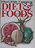 Ellen G. White Counsels on Diet and Foods