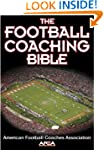The Football Coaching Bible (The Coac...